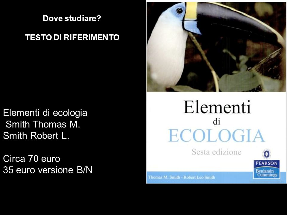 Elementi di ecologia Smith Thomas M. Smith Robert L. Circa 70 euro