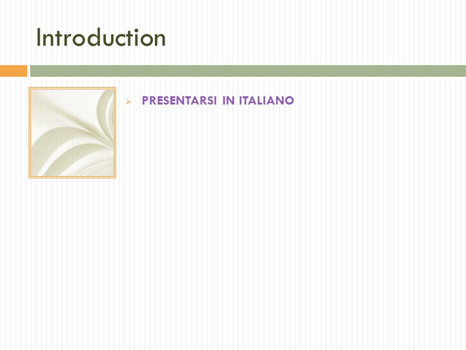 Introduction PRESENTARSI IN ITALIANO Introductory notes.