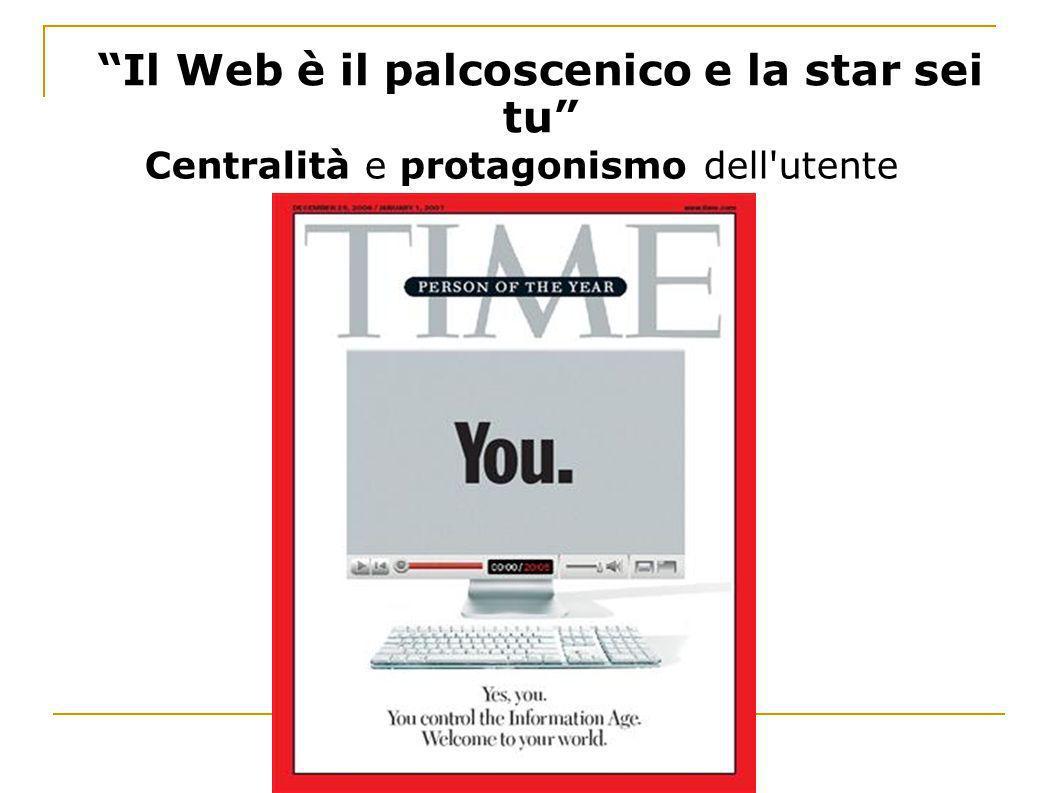 Il Web è il palcoscenico e la star sei tu