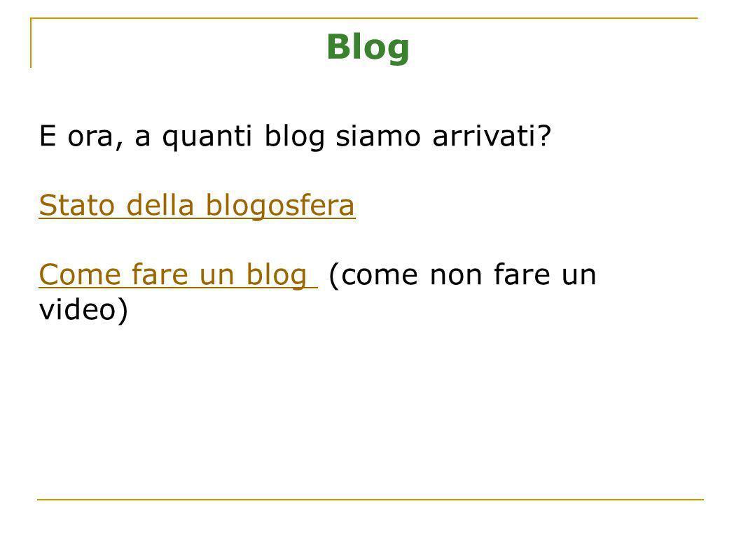 Blog E ora, a quanti blog siamo arrivati Stato della blogosfera