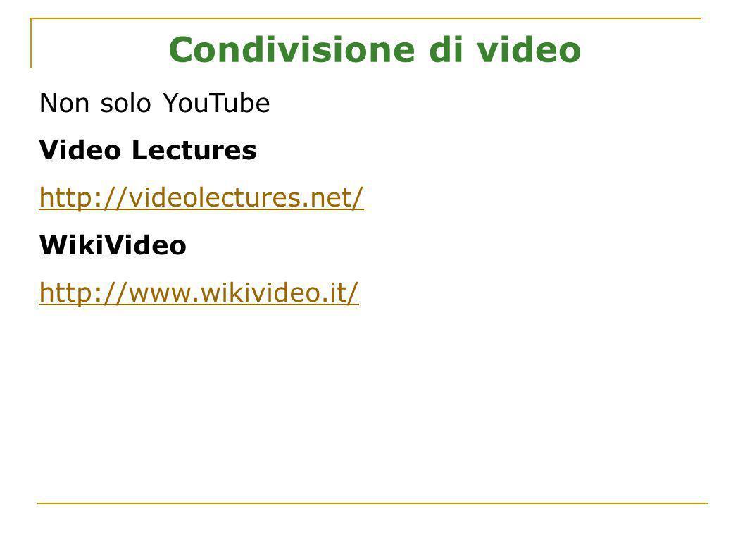 Condivisione di video Non solo YouTube Video Lectures