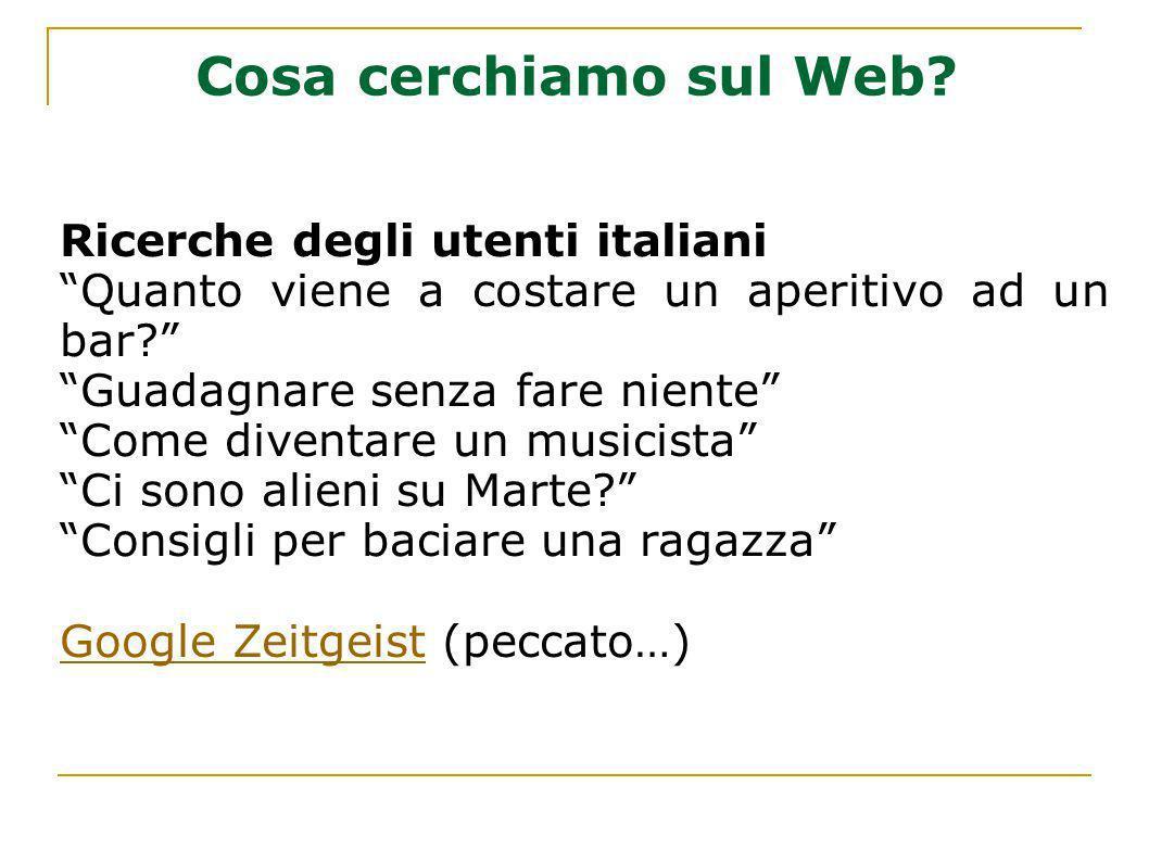 Cosa cerchiamo sul Web Ricerche degli utenti italiani