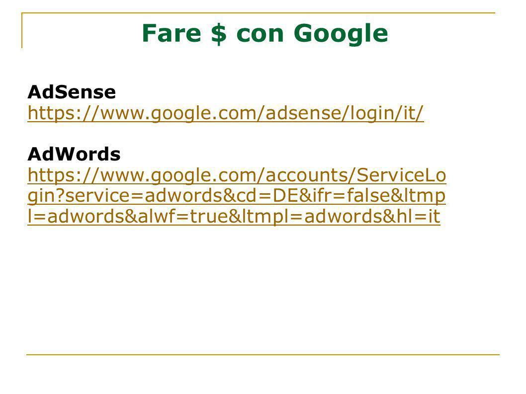 Fare $ con Google AdSense https://www.google.com/adsense/login/it/