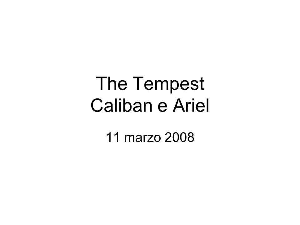 The Tempest Caliban e Ariel