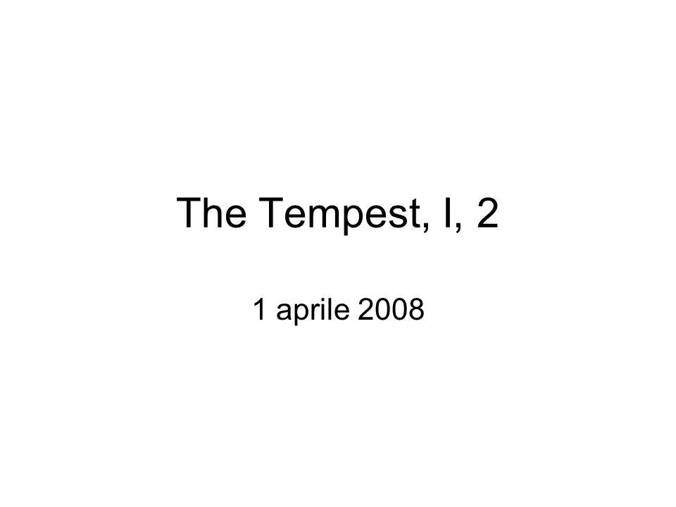 The Tempest, I, 2 1 aprile 2008