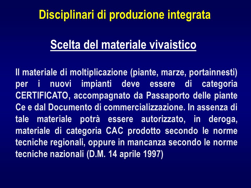 Disciplinari di produzione integrata Scelta del materiale vivaistico