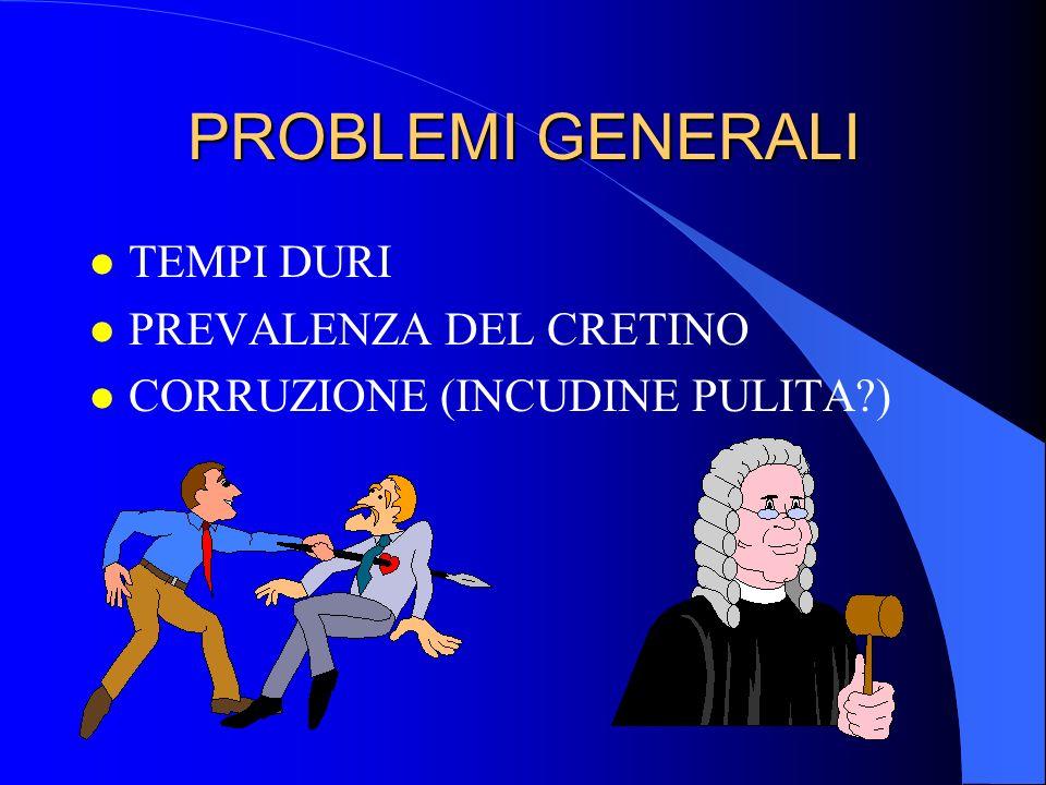 PROBLEMI GENERALI TEMPI DURI PREVALENZA DEL CRETINO