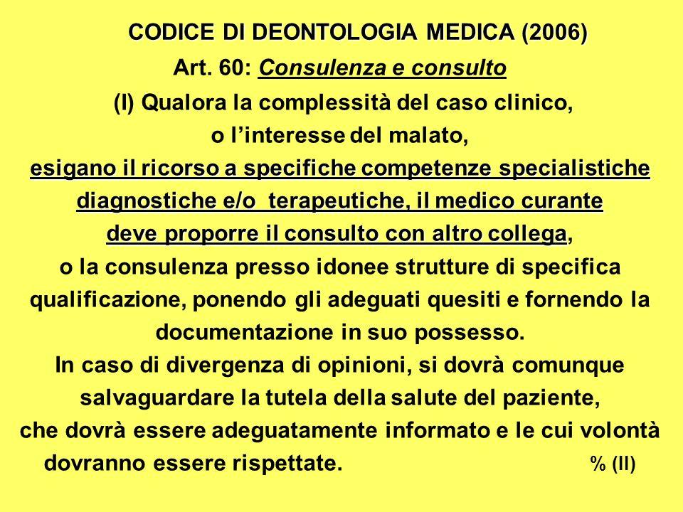 CODICE DI DEONTOLOGIA MEDICA (2006) Art. 60: Consulenza e consulto