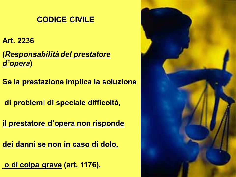 CODICE CIVILE Art. 2236 (Responsabilità del prestatore d'opera)