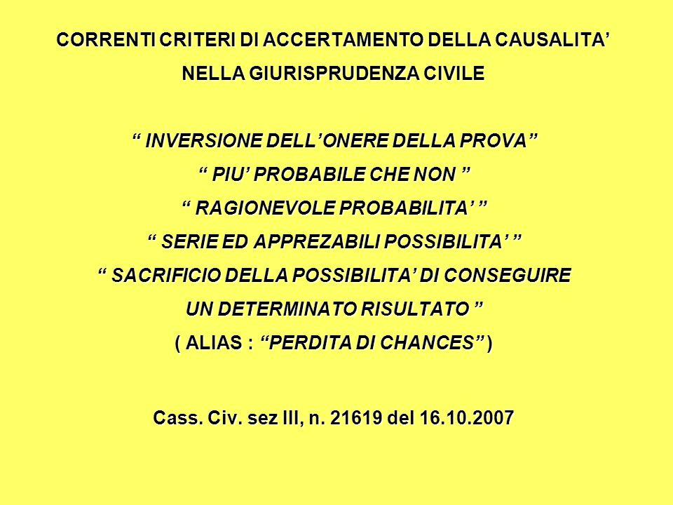 CORRENTI CRITERI DI ACCERTAMENTO DELLA CAUSALITA'