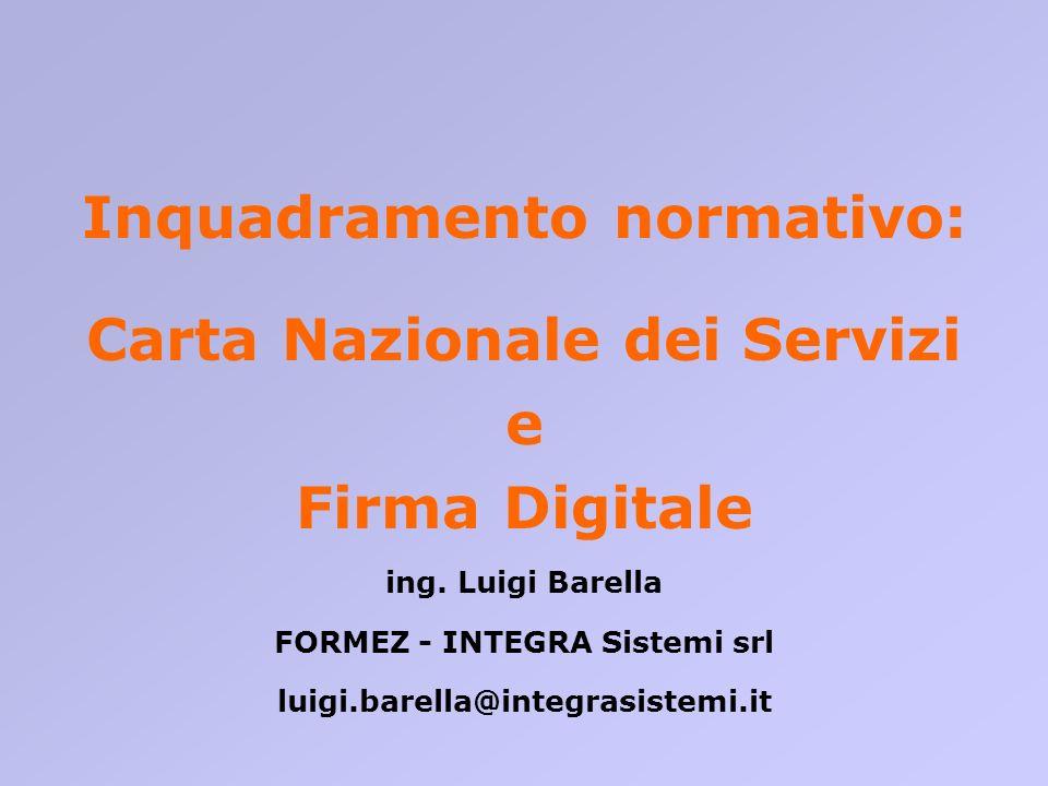 Inquadramento normativo: Carta Nazionale dei Servizi e Firma Digitale