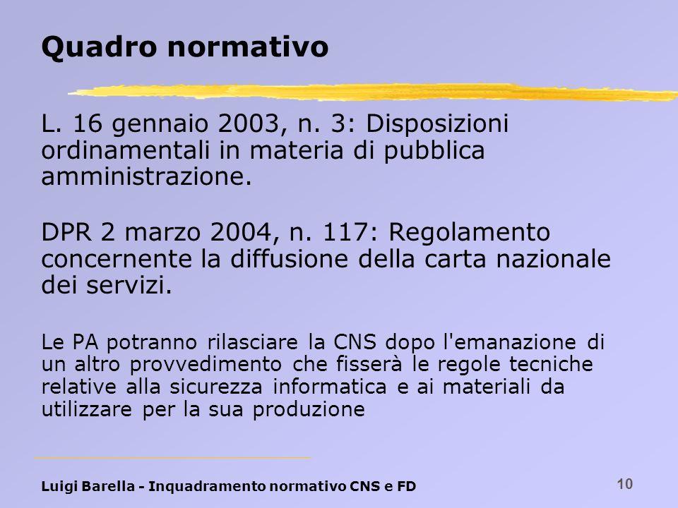 Quadro normativo L. 16 gennaio 2003, n. 3: Disposizioni ordinamentali in materia di pubblica amministrazione.