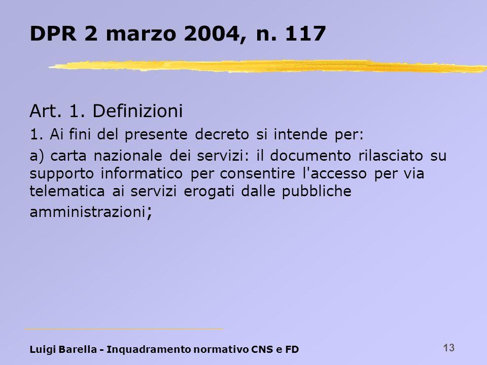 DPR 2 marzo 2004, n. 117 Art. 1. Definizioni