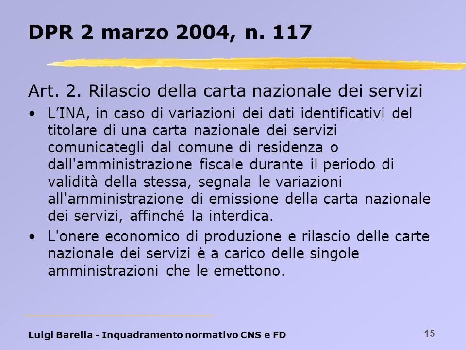 DPR 2 marzo 2004, n. 117 Art. 2. Rilascio della carta nazionale dei servizi.