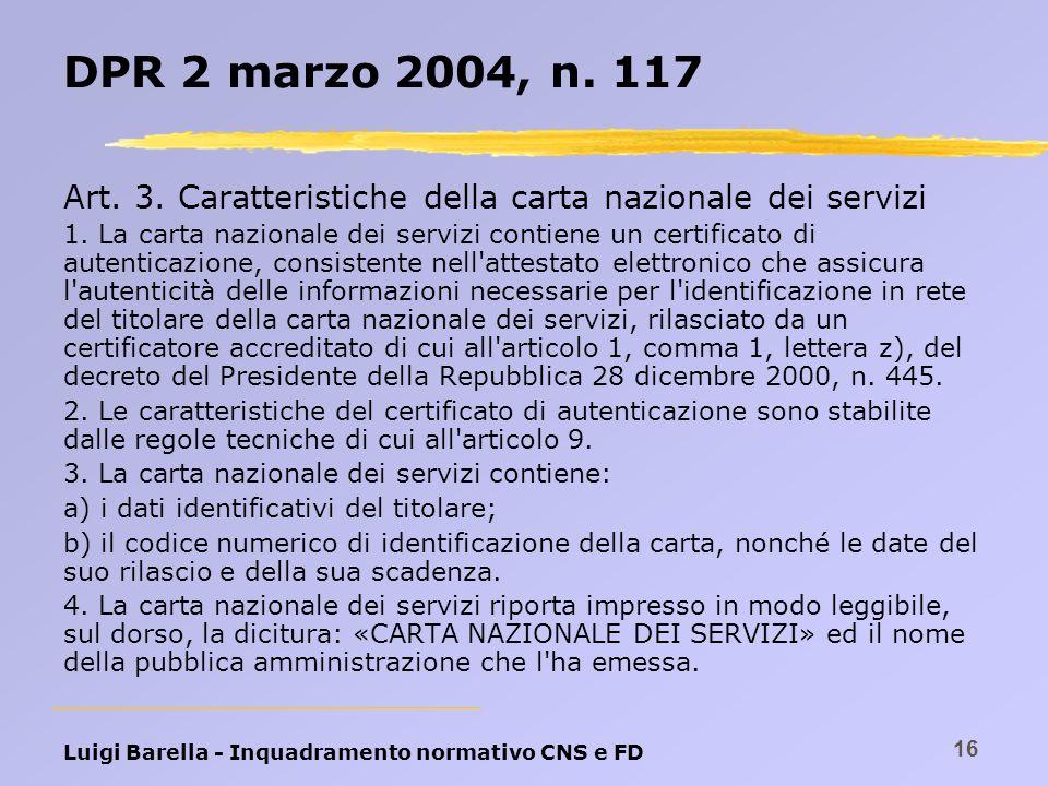 DPR 2 marzo 2004, n. 117 Art. 3. Caratteristiche della carta nazionale dei servizi.