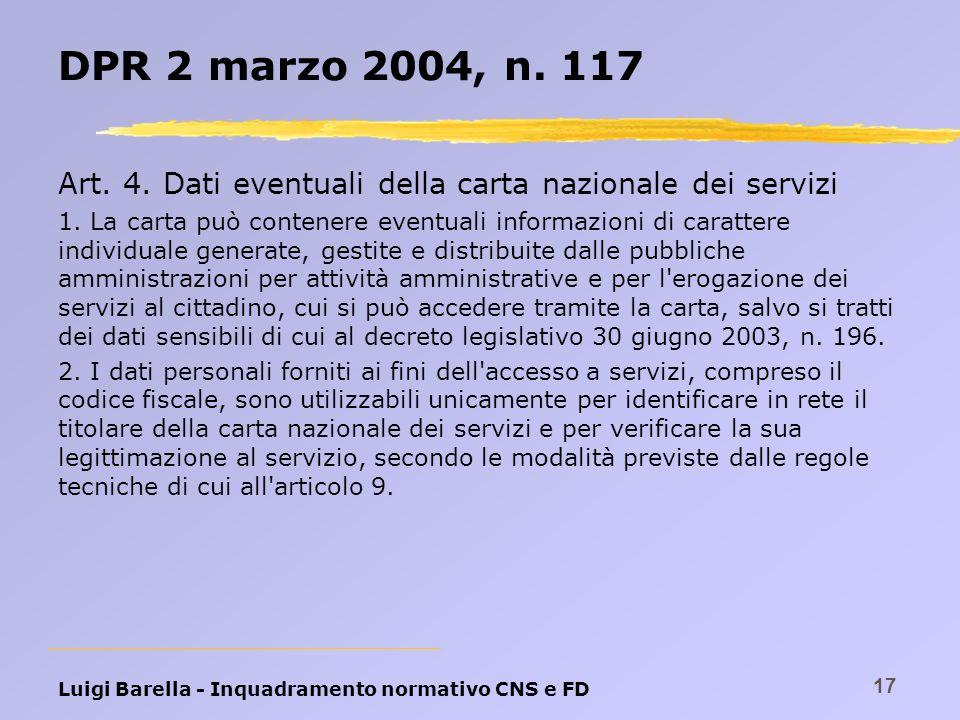 DPR 2 marzo 2004, n. 117 Art. 4. Dati eventuali della carta nazionale dei servizi.