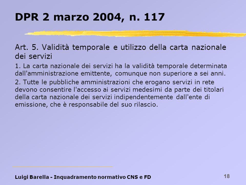 DPR 2 marzo 2004, n. 117 Art. 5. Validità temporale e utilizzo della carta nazionale dei servizi.