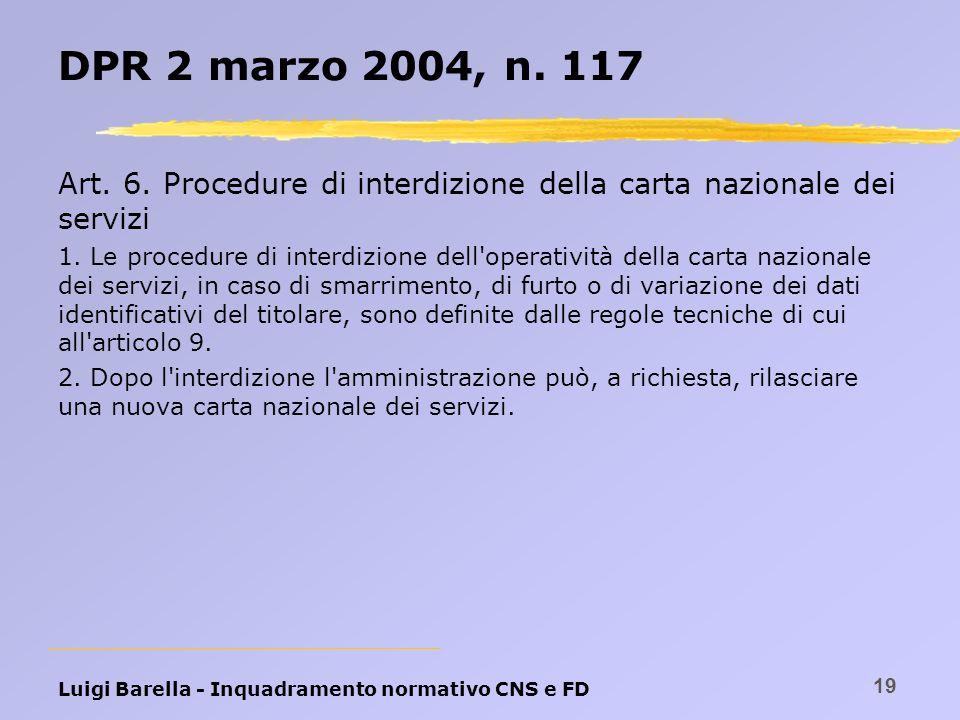 DPR 2 marzo 2004, n. 117 Art. 6. Procedure di interdizione della carta nazionale dei servizi.