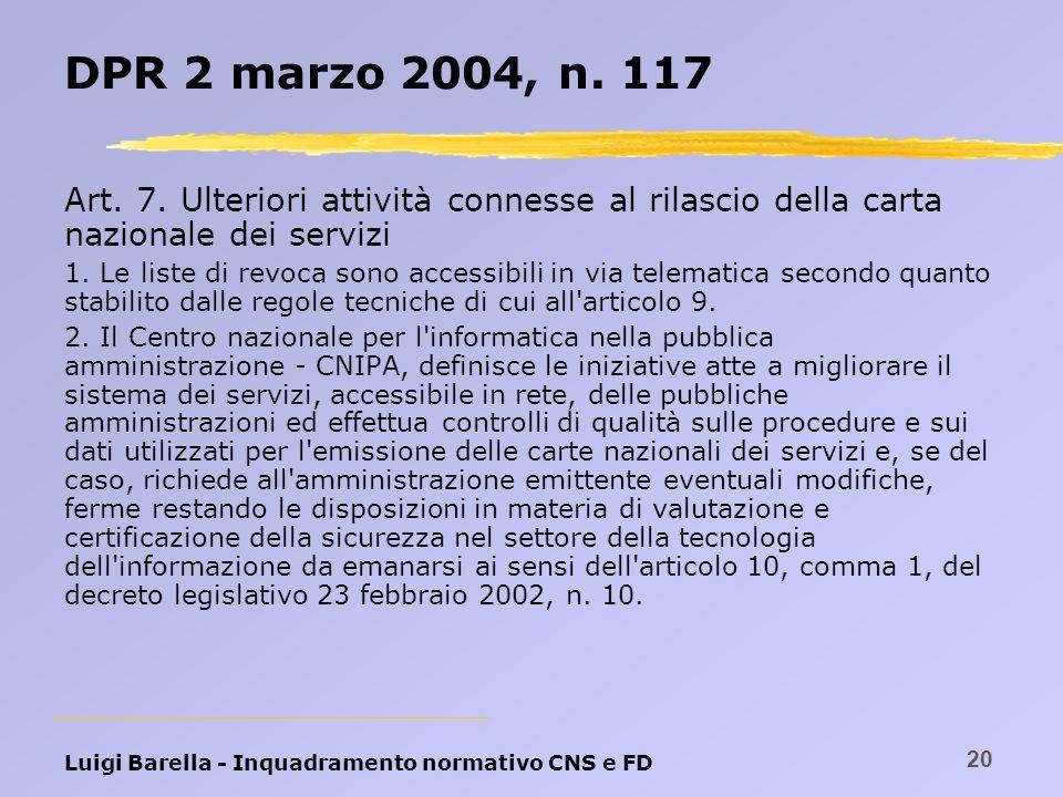 DPR 2 marzo 2004, n. 117 Art. 7. Ulteriori attività connesse al rilascio della carta nazionale dei servizi.