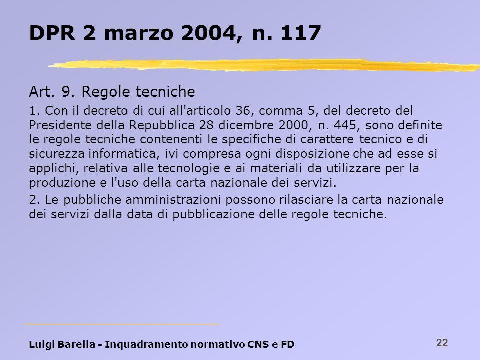 DPR 2 marzo 2004, n. 117 Art. 9. Regole tecniche