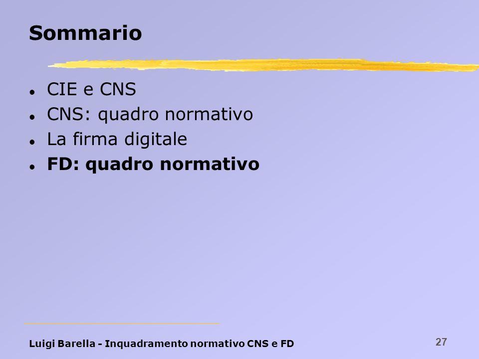 Sommario CIE e CNS CNS: quadro normativo La firma digitale
