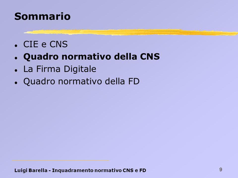Sommario CIE e CNS Quadro normativo della CNS La Firma Digitale