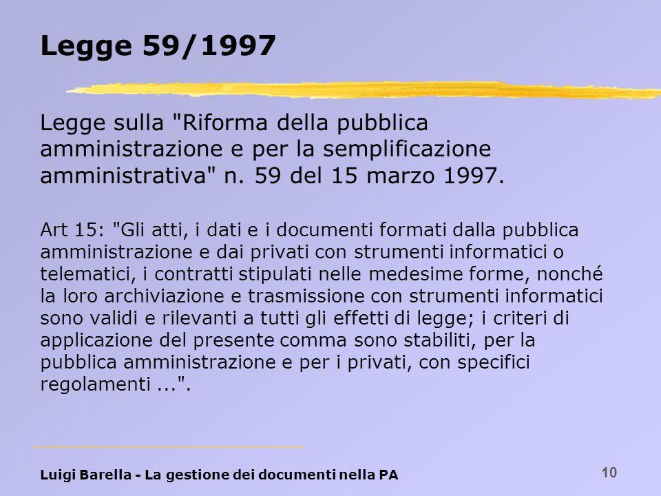 Legge 59/1997 Legge sulla Riforma della pubblica amministrazione e per la semplificazione amministrativa n. 59 del 15 marzo 1997.
