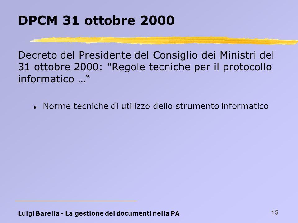 DPCM 31 ottobre 2000 Decreto del Presidente del Consiglio dei Ministri del 31 ottobre 2000: Regole tecniche per il protocollo informatico …