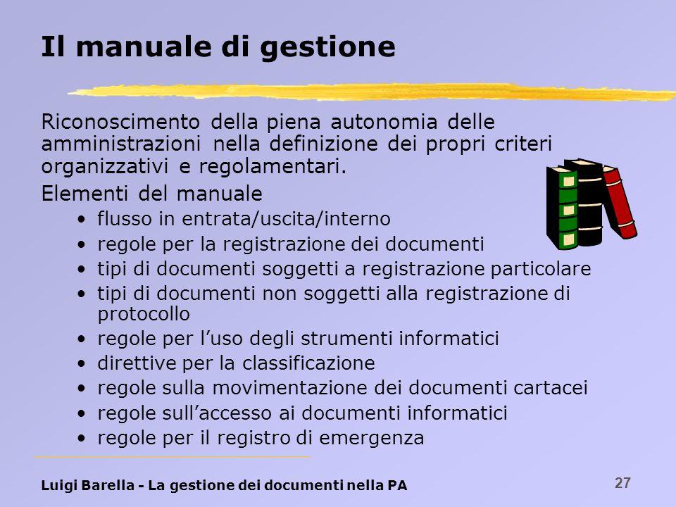 Il manuale di gestione Riconoscimento della piena autonomia delle amministrazioni nella definizione dei propri criteri organizzativi e regolamentari.