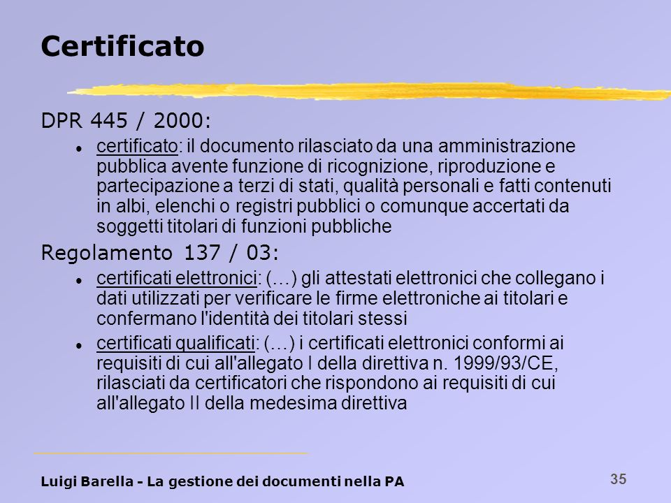 Certificato DPR 445 / 2000: Regolamento 137 / 03: