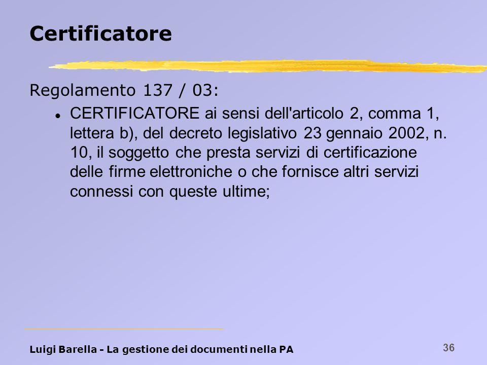 Certificatore Regolamento 137 / 03: