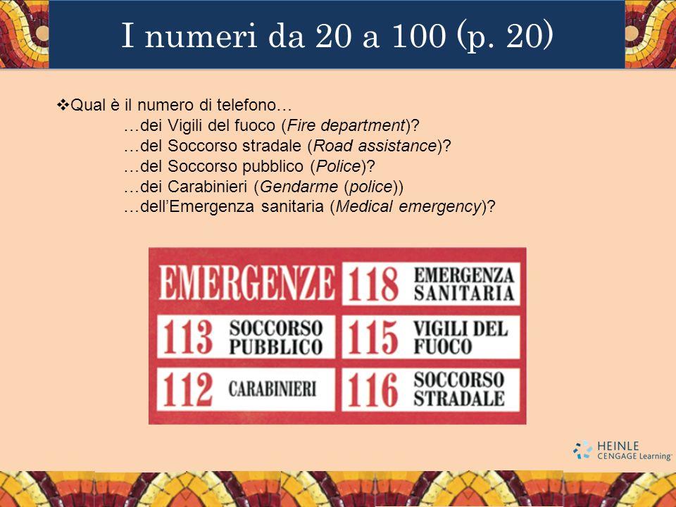 I numeri da 20 a 100 (p. 20) Qual è il numero di telefono…