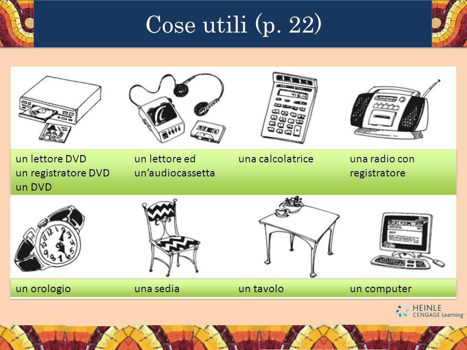 Cose utili (p. 22) un lettore DVD un registratore DVD un DVD
