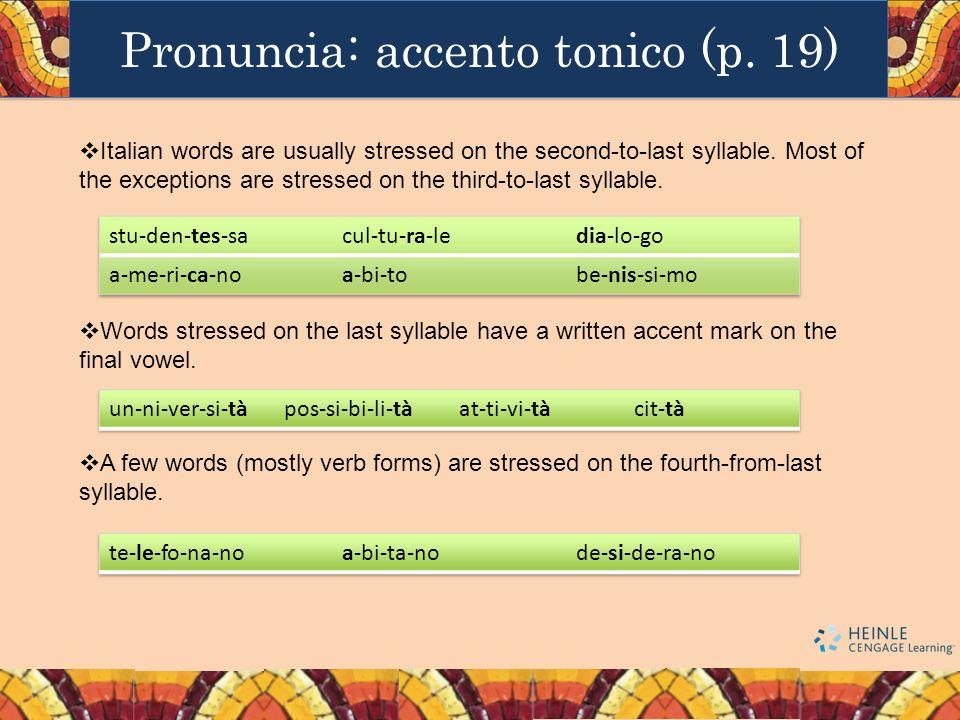 Pronuncia: accento tonico (p. 19)