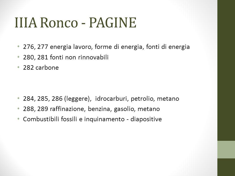 IIIA Ronco - PAGINE 276, 277 energia lavoro, forme di energia, fonti di energia. 280, 281 fonti non rinnovabili.