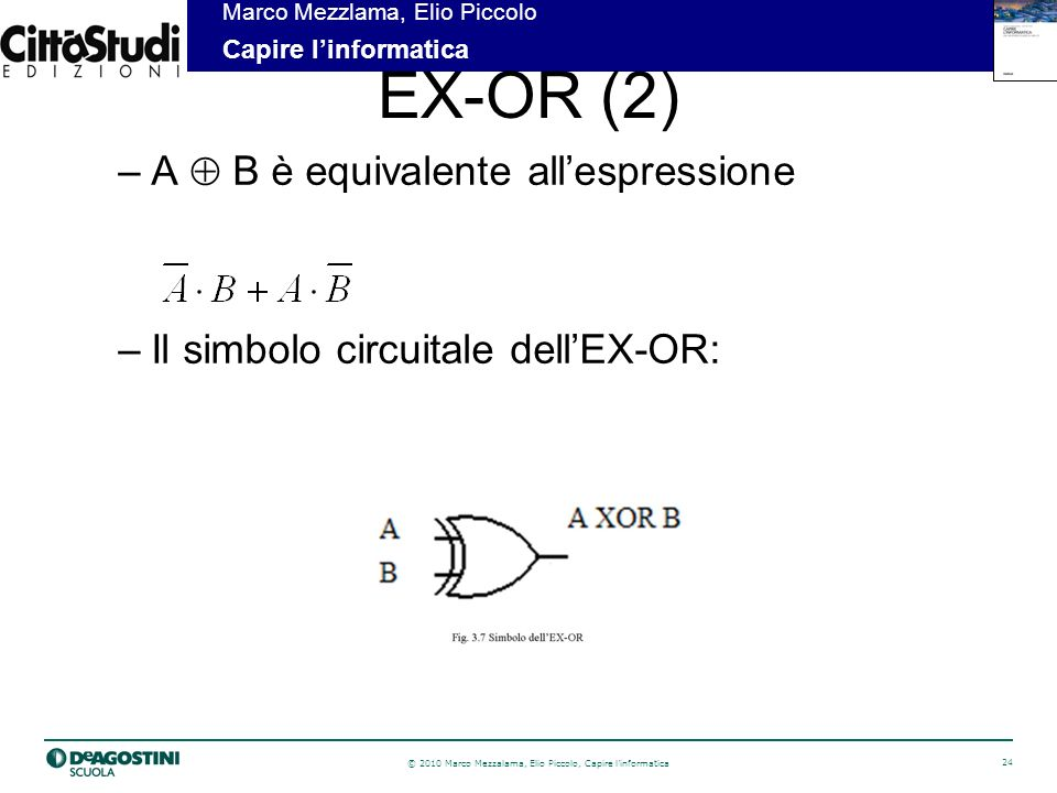 EX-OR (2) A  B è equivalente all'espressione