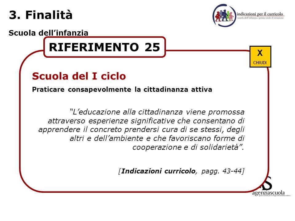 3. Finalità RIFERIMENTO 25 Scuola del I ciclo X Scuola dell'infanzia