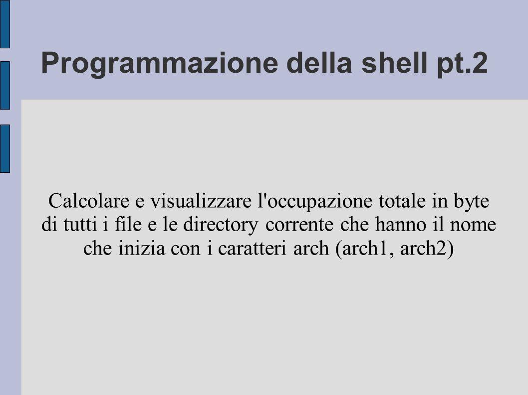 Programmazione della shell pt.2