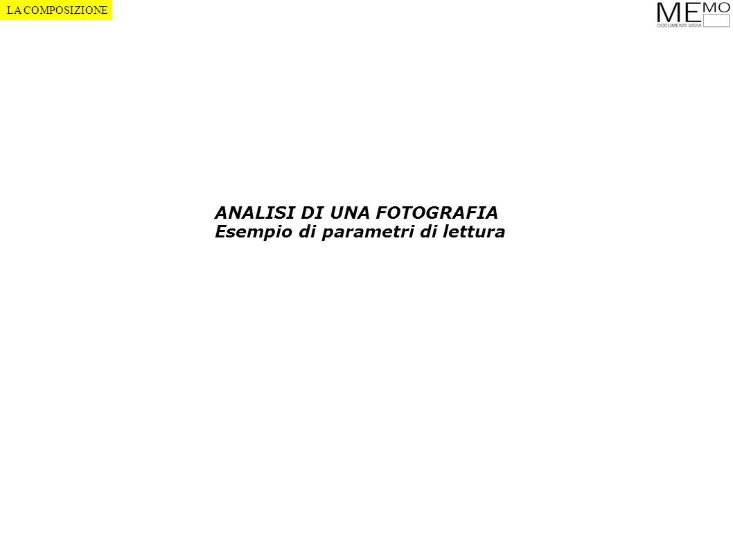 ANALISI DI UNA FOTOGRAFIA Esempio di parametri di lettura