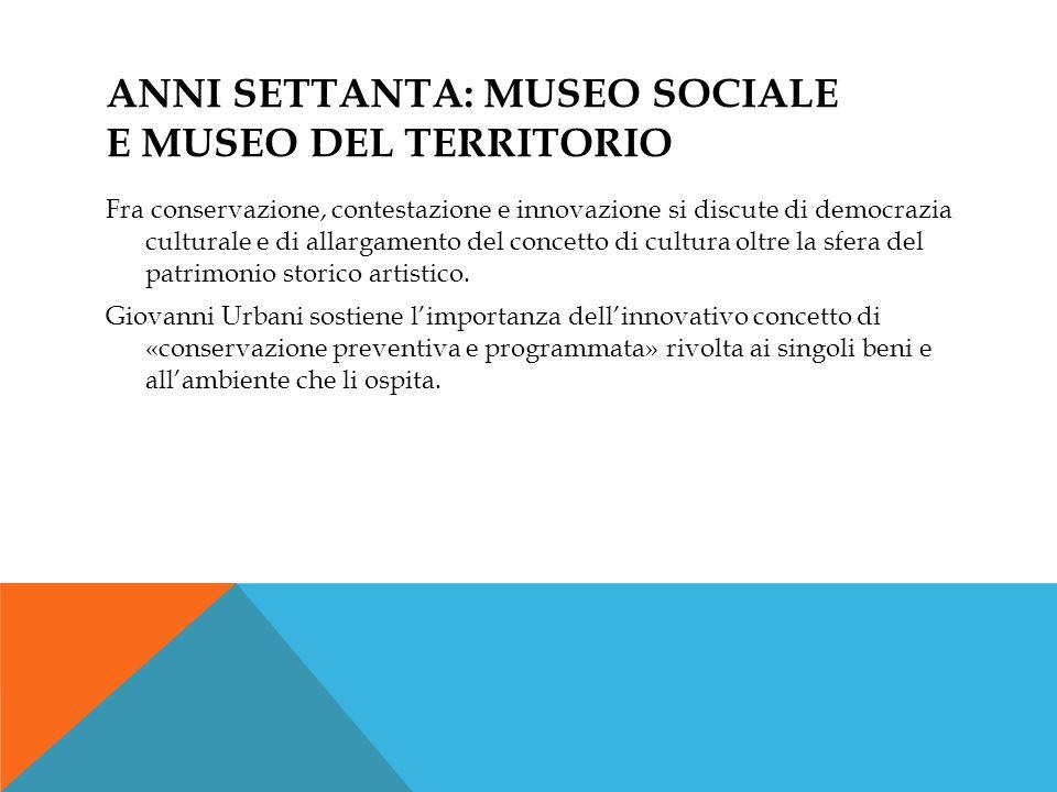 Anni settanta: museo sociale e museo del territorio