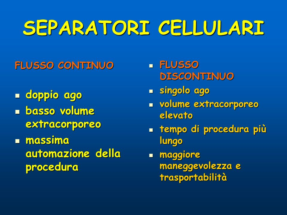 SEPARATORI CELLULARI doppio ago basso volume extracorporeo