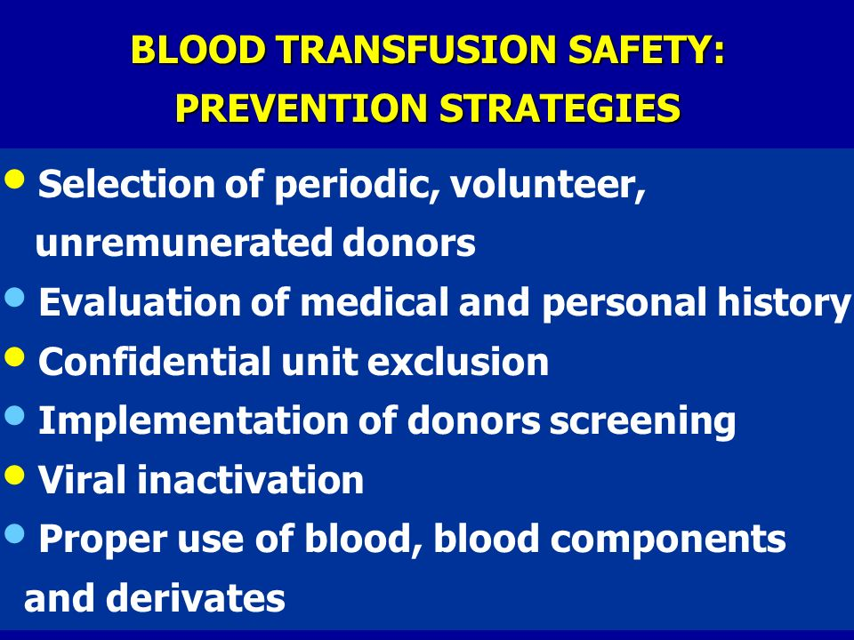 BLOOD TRANSFUSION SAFETY: PREVENTION STRATEGIES