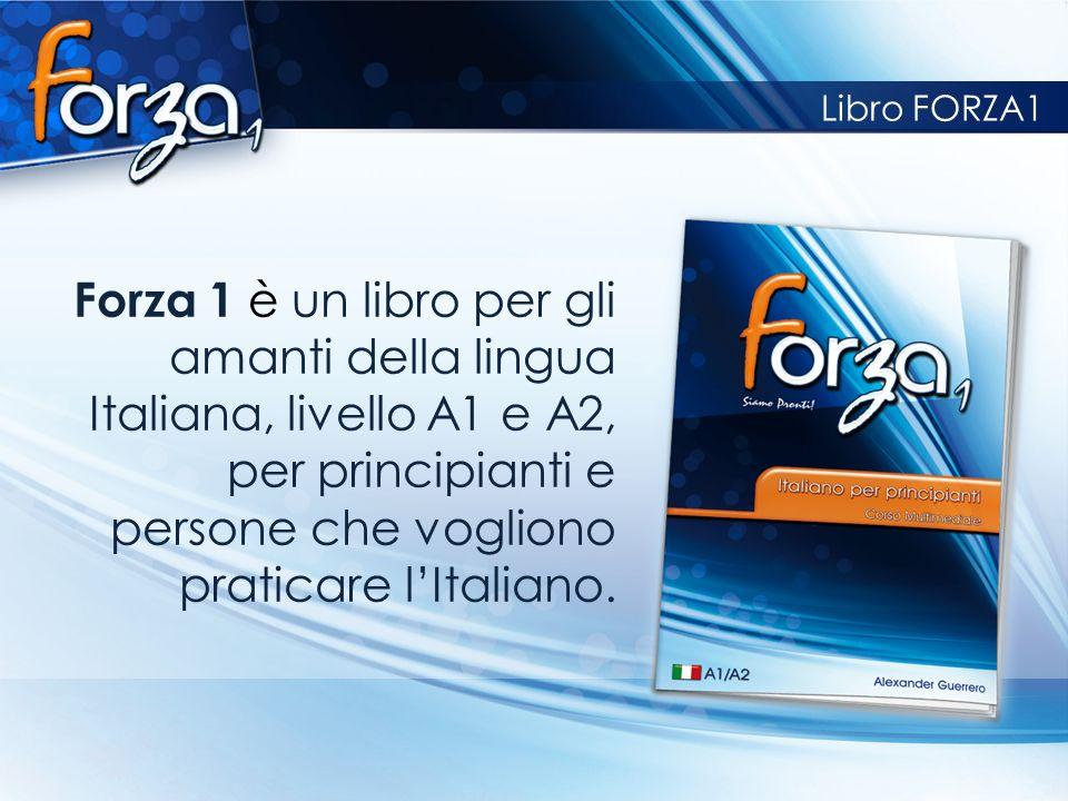 Libro FORZA1Forza 1 è un libro per gli amanti della lingua Italiana, livello A1 e A2, per principianti e persone che vogliono praticare l'Italiano.