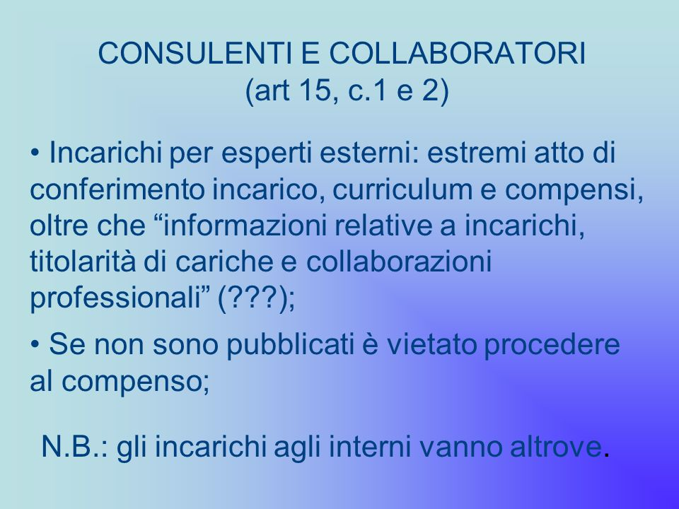 CONSULENTI E COLLABORATORI (art 15, c.1 e 2)