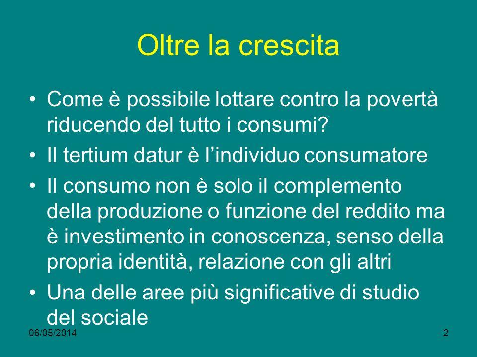 Oltre la crescita Come è possibile lottare contro la povertà riducendo del tutto i consumi Il tertium datur è l'individuo consumatore.