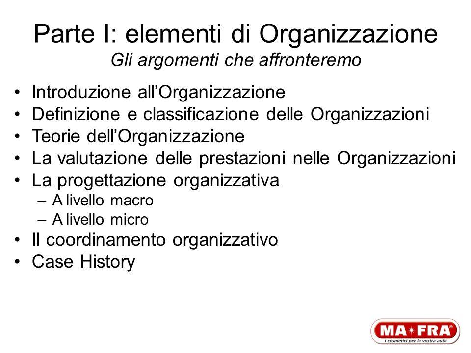 Parte I: elementi di Organizzazione Gli argomenti che affronteremo