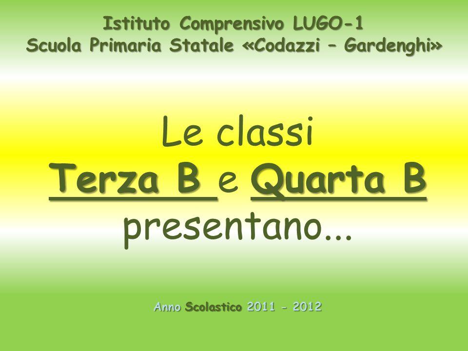 Le classi Terza B e Quarta B presentano... Istituto Comprensivo LUGO-1