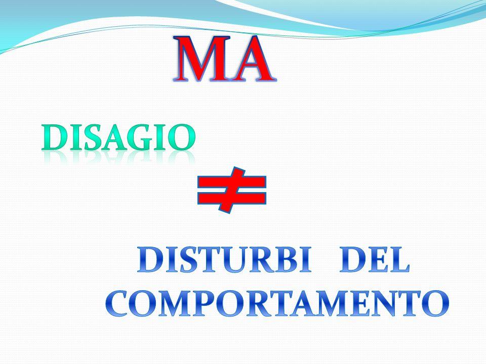 MA DISAGIO DISTURBI DEL COMPORTAMENTO