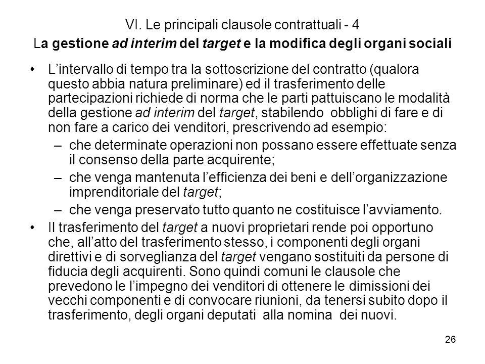 VI. Le principali clausole contrattuali - 4 La gestione ad interim del target e la modifica degli organi sociali