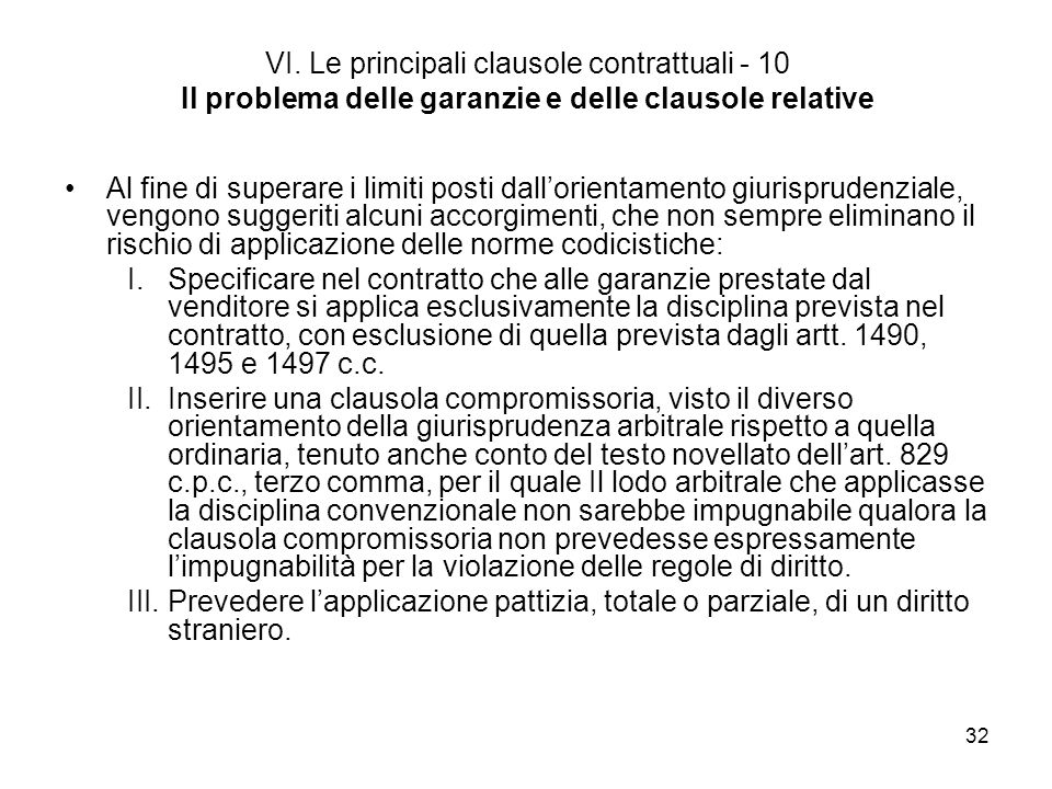 VI. Le principali clausole contrattuali - 10 Il problema delle garanzie e delle clausole relative